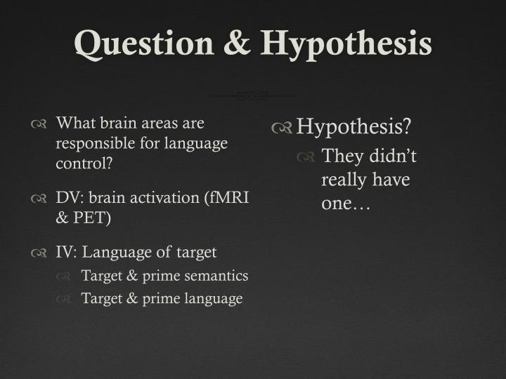 Question & Hypothesis