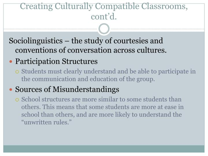 Creating Culturally Compatible Classrooms, cont'd.