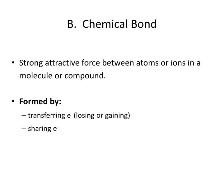 B.  Chemical Bond