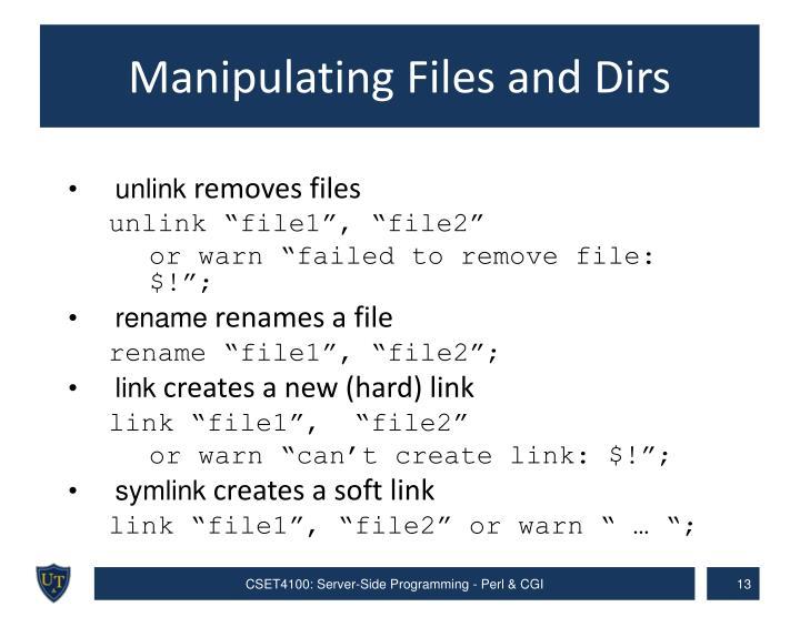 Manipulating Files and Dirs