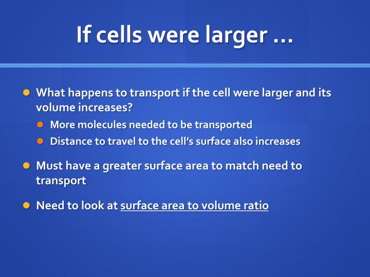 If cells were larger …