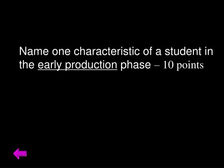 Name one characteristic of a student in