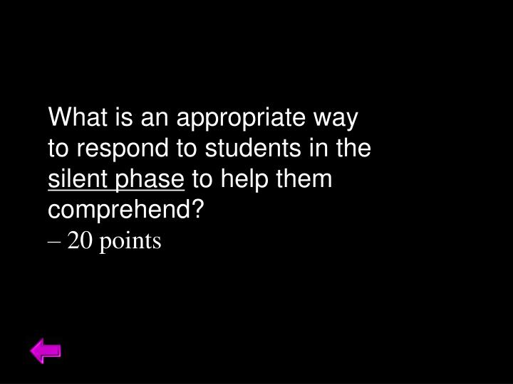 What is an appropriate way to respond to students in the