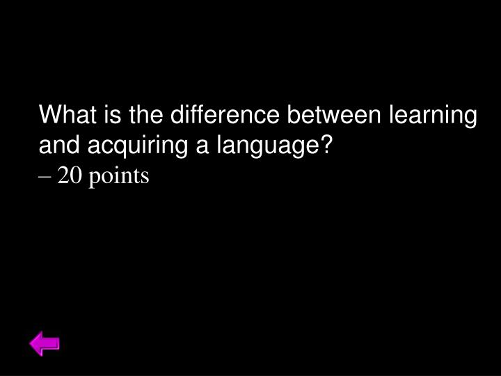What is the difference between learning