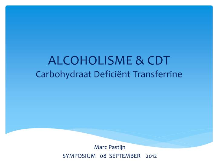 Alcoholisme cdt carbohydraat defici nt transferrine