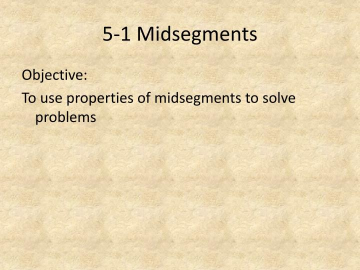 5-1 Midsegments