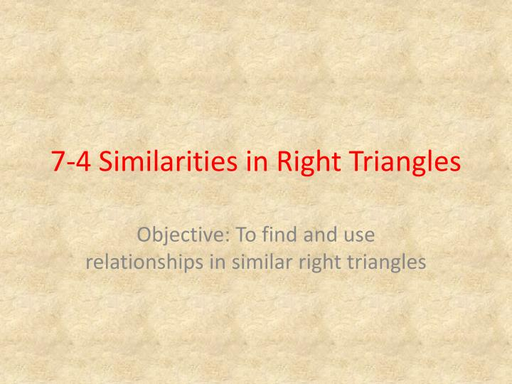 7-4 Similarities in Right Triangles