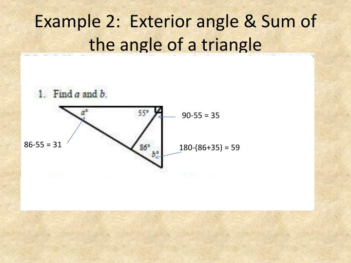 Example 2:  Exterior angle & Sum of the angle of a triangle