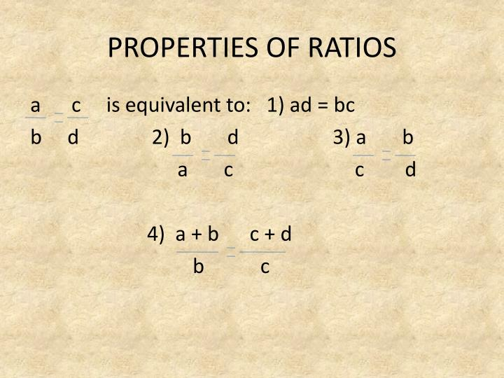 PROPERTIES OF RATIOS