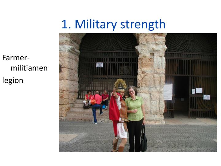 1. Military strength