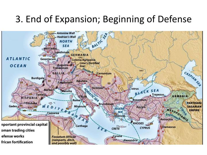 3. End of Expansion; Beginning of Defense