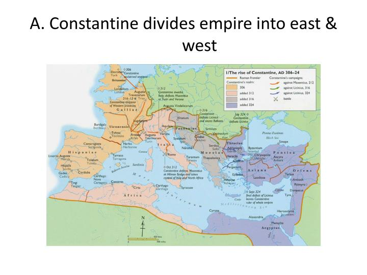 A. Constantine divides empire into east & west