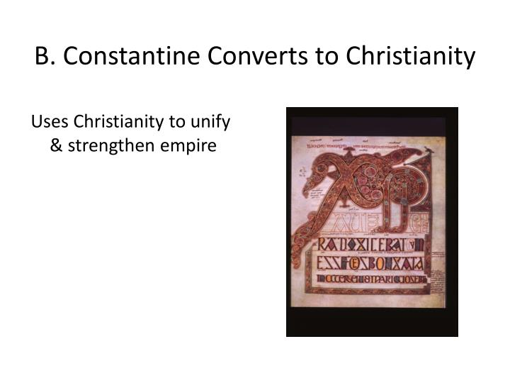 B. Constantine Converts to Christianity