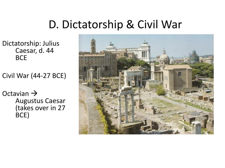 D. Dictatorship & Civil War