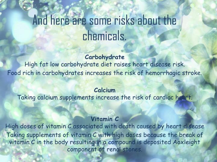 And here are some risks about the chemicals.