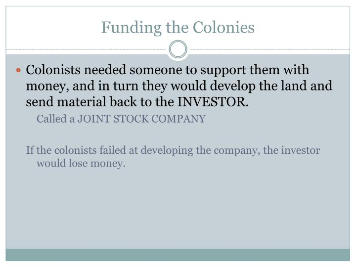 Funding the Colonies