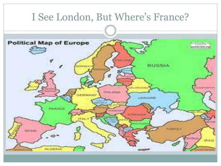 I See London, But Where's France?