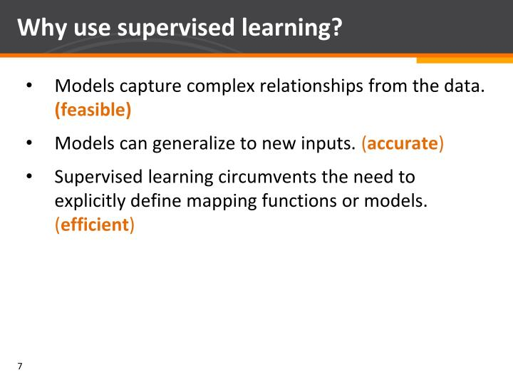 Why use supervised learning?