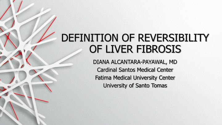 Definition of reversibility of liver fibrosis