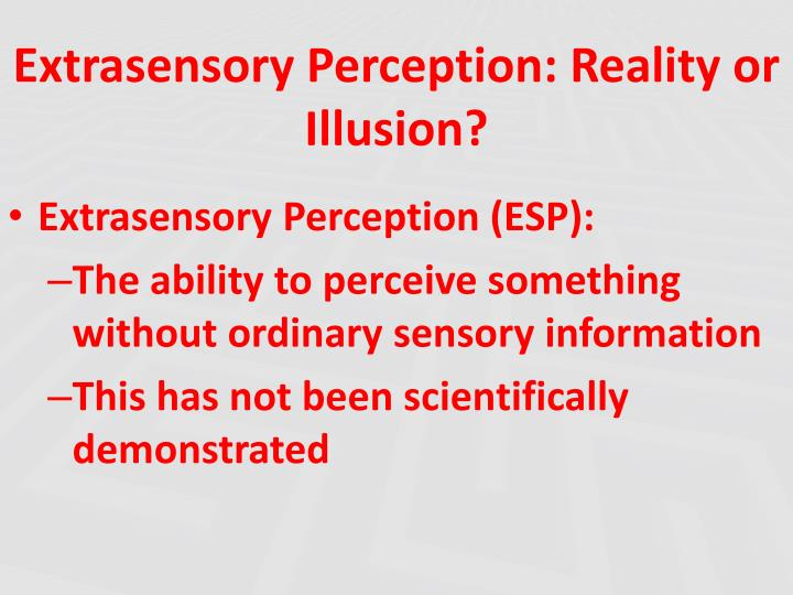 Extrasensory Perception: Reality or Illusion?