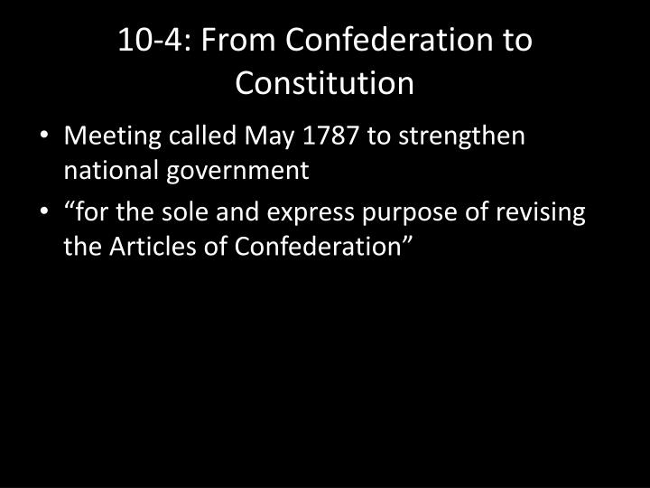10 4 from confederation to constitution