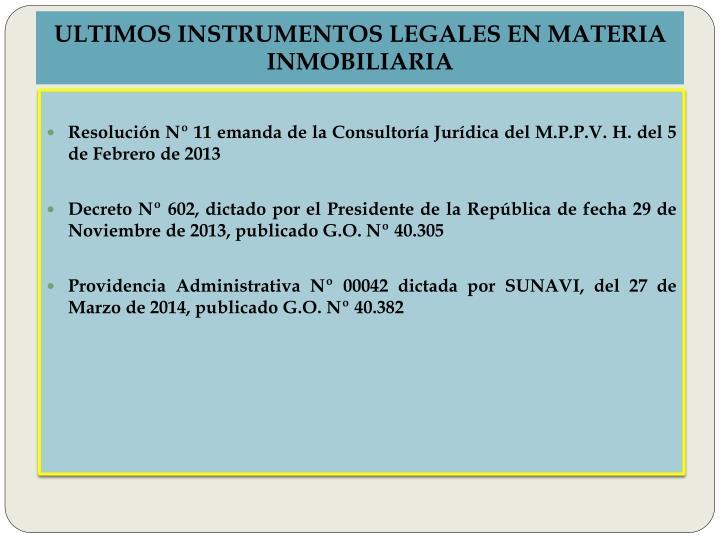ULTIMOS INSTRUMENTOS LEGALES EN MATERIA INMOBILIARIA