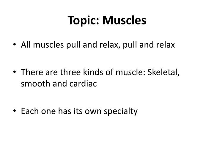 Topic: Muscles