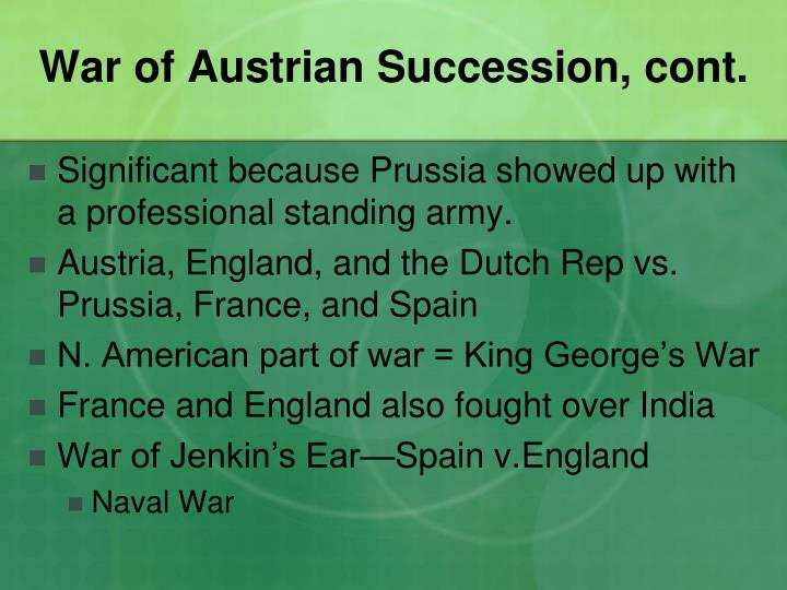 War of Austrian Succession, cont.