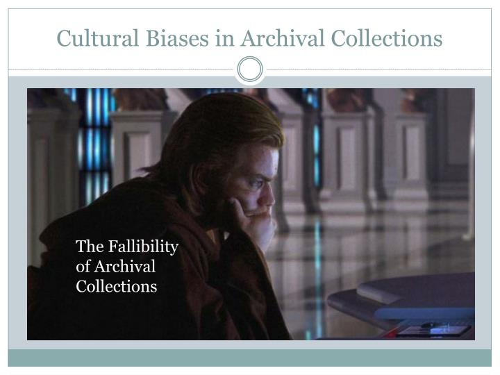 Cultural Biases in Archival Collections