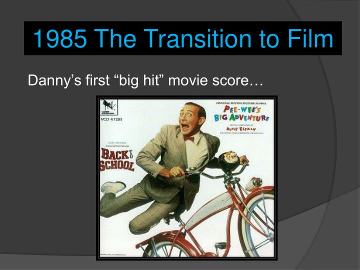 1985 The Transition to Film