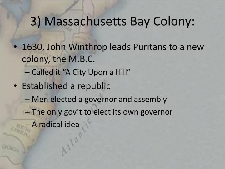 3) Massachusetts Bay Colony: