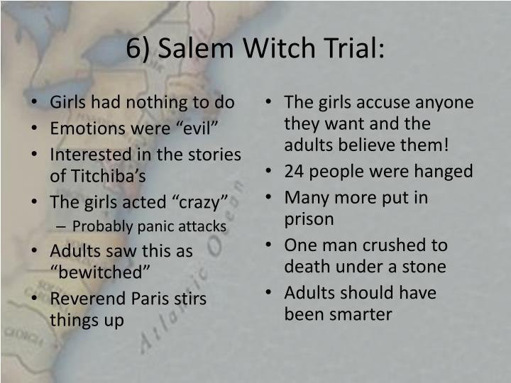 6) Salem Witch Trial: