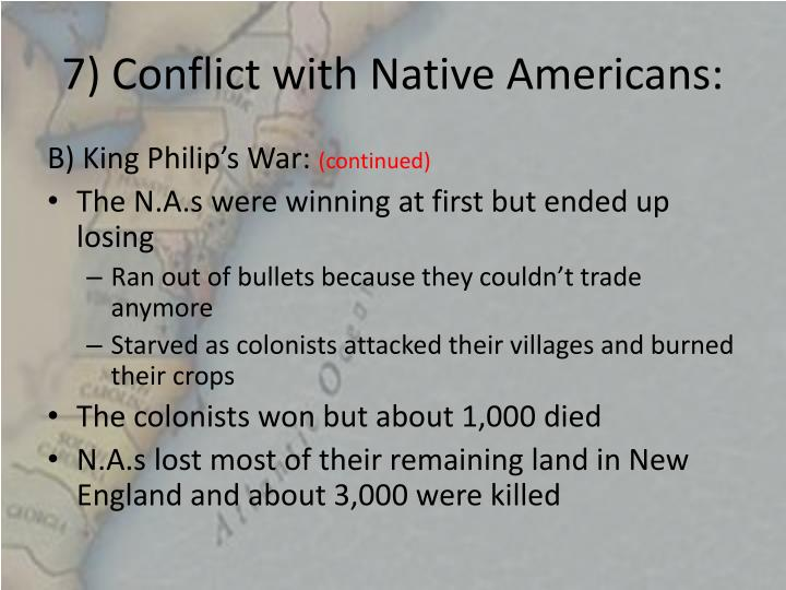 7) Conflict with Native Americans: