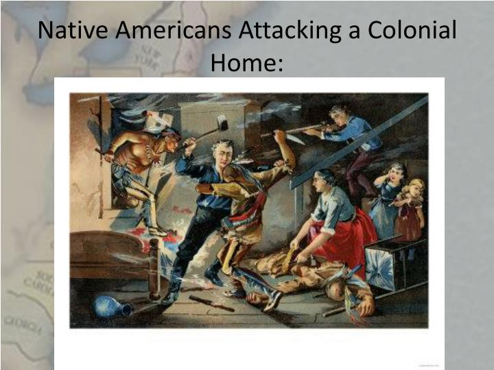 Native Americans Attacking a Colonial Home: