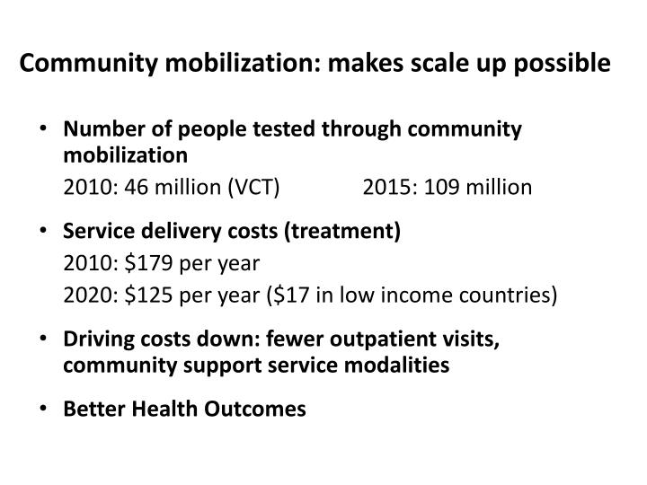 Community mobilization: makes scale up possible
