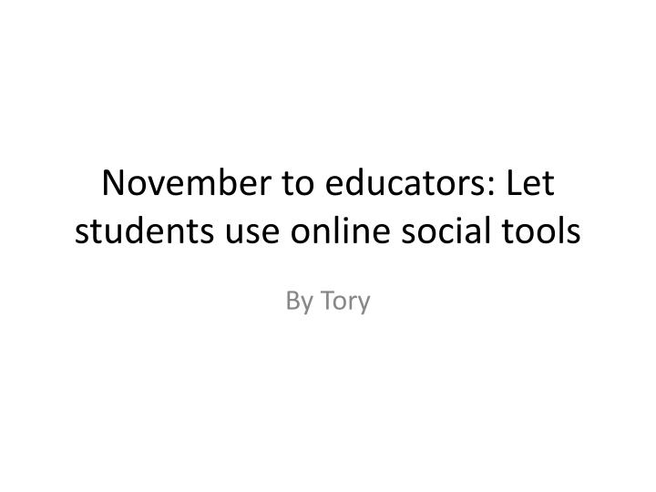 November to educators let students use online social tools