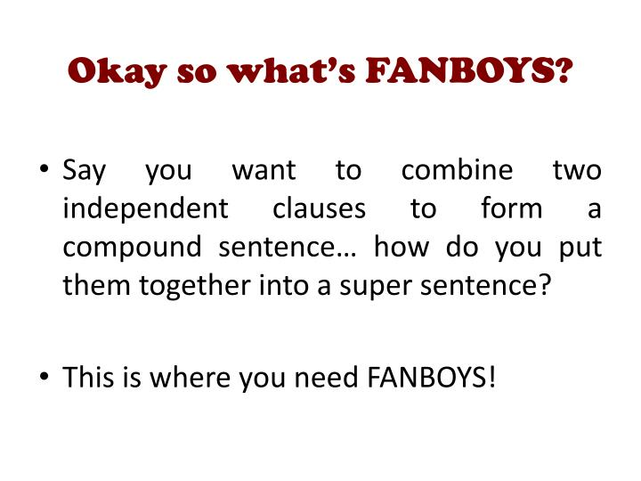 Okay so what's FANBOYS?