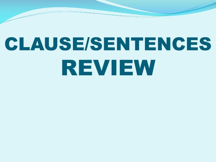 CLAUSE/SENTENCES