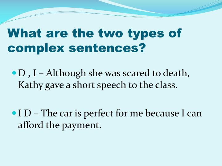What are the two types of complex sentences?