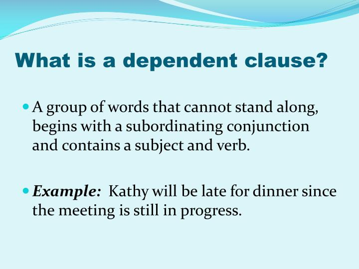 What is a dependent clause?
