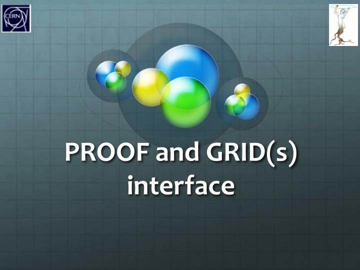 PROOF and GRID(s) interface