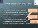 root a framework and a library