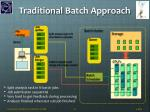 traditional batch approach