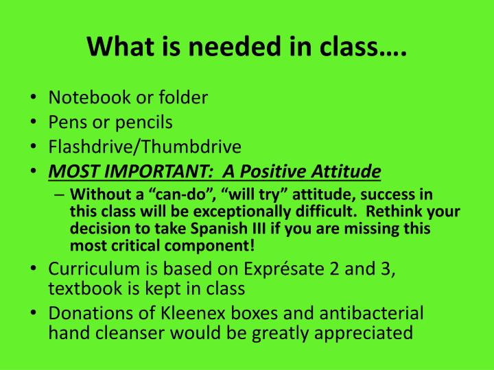 What is needed in class….