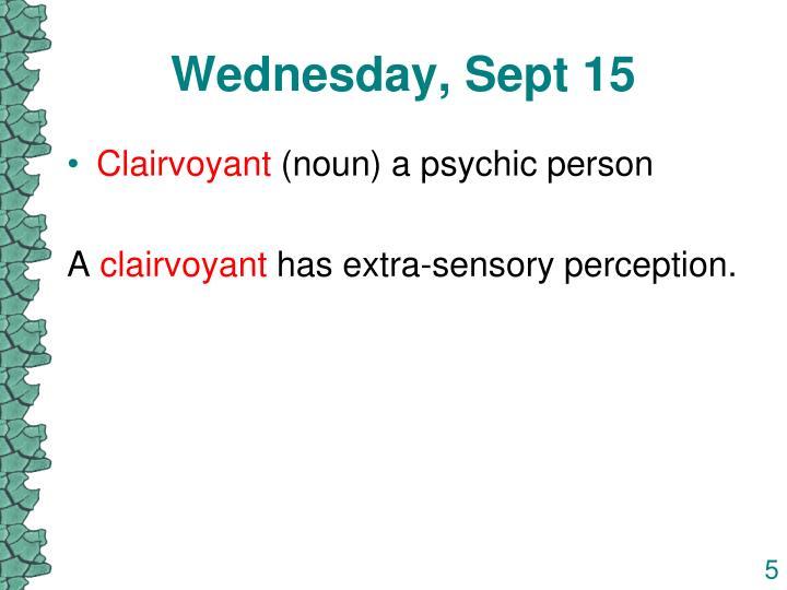 Wednesday, Sept 15