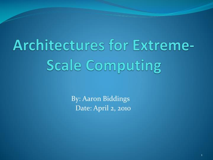 Architectures for extreme scale computing