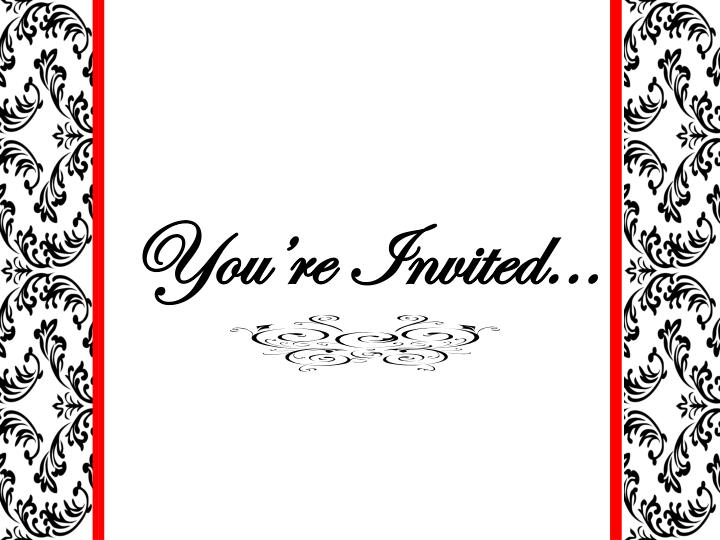You're Invited...