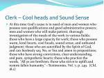 clerk cool heads and sound sense