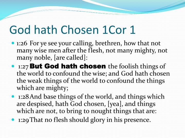 God hath Chosen 1Cor 1