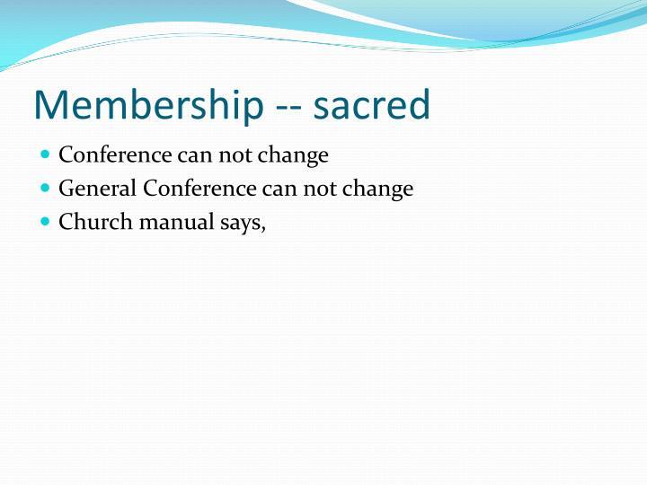 Membership -- sacred